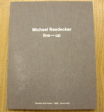 RAEDECKER, MICHAEL - HODSDON, MAXINE & ANNE-MARIE WATSON.. - Michael Raedecker Line-Up.