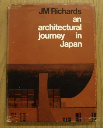 RICHARDS, J. M. - An architectural journey in Japan.
