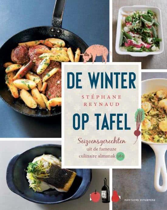 REYNAUD, STÉPHANE. - De winter op tafel. Seizoensgerechten uit de fameuze culinaire almanak 365. isbn 9789059565685