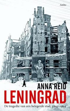 REID, ANNA. - Leningrad. De tragedie van een belegerde stad, 1941-1944. ISBN 9789026321191