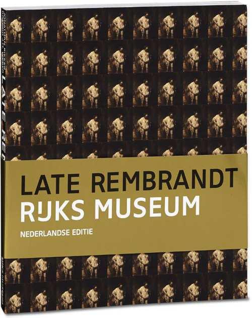 REMBRANDT - JONATHAN BIKKER, EN ANDEREN. - Late Rembrandt. isbn 9789491714412