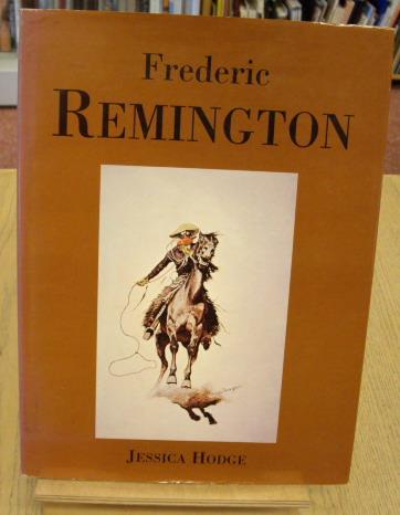 REMINTON, FREDERICK - JESSICA HODGE. - Frederick Remington.