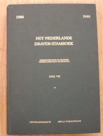 STICHTING NEDERLANDSE DRAF-EN RENSPORT. - Het Nederlands Draver-Stamboek. Deel VIII. 1984 - 1988
