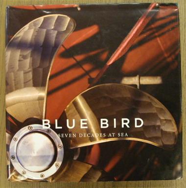 CUNLIFFE, TOM. - Blue Bird: Seven Decades at Sea.