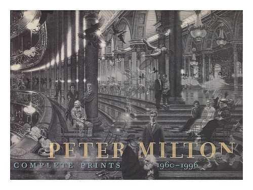 MILTON, PETER. - Peter Milton: Complete Prints 1960-1996.
