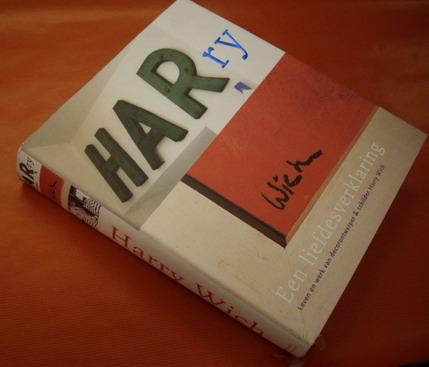 WICH, HARRY - VOS, DORINE DE, MARIA HEIDEN,  E.A - Harry Wich, een liefdesverklaring.  [Leven en werk van decorontwerper & schilder Harry Wich].