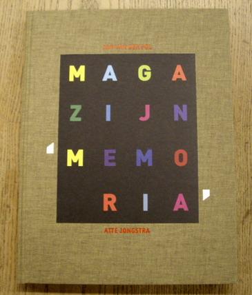 JONGSTRA, ATTE. & POL, JAN VAN DER. - Magazijn Memoria.