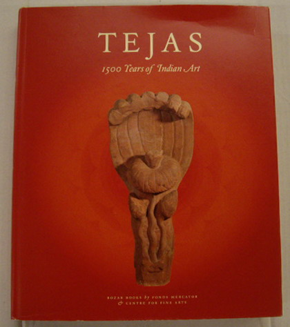 RAY, RANESH & JAN VAN ALPHEN. - Tejas: Eternal Energy: 1500 Years of Indian Art