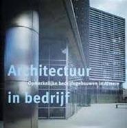 HUISMAN, JAAP;  JOOP VAN REEKEN. & JONG, CEES DE - JAMES E. PURVIS (RED.). - Architectuur in bedrijf. Omerkelijke bedrijfsgebouwen in Almere.
