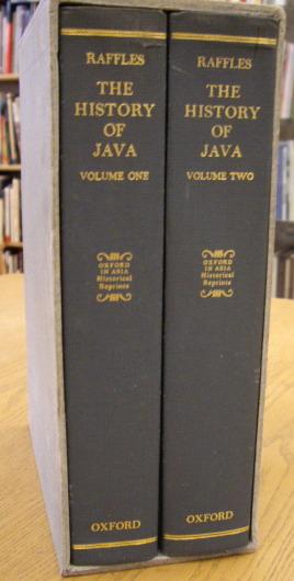RAFFLES, THOMAS STAMFORD. - The History of Java.  [Two volumes in slipcase]
