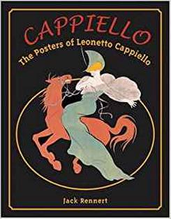 RENNERT, JACK. & LEONETTO CAPPIELLO. - Cappiello. The Posters Of Leonetto Cappiello.