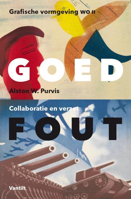 PURVIS, ALSTON W. - Goed fout. Grafische vormgeving in Nederland 1940-1945.