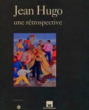 HUGO, JEAN. - Jean Hugo une rétrospective.