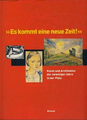 CHRISTMANN, DANIELA. - Es kommt eine neue Zeit;Kunst und Architektur der zwanziger Jahre in der Pfalz