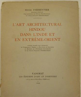 PARMENTIER, HENRI. - L'Art Architectural Hindou dans l'Inde et en Extrême-Orient.