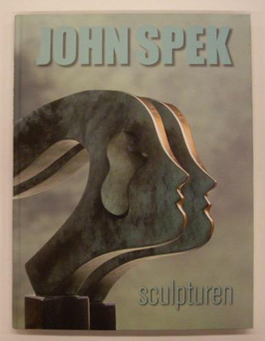 SPEK, JOHN. - John Spek. Sculpturen.