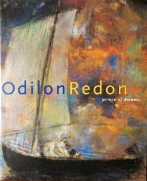 REDON, ODILON - DOUGLAS W. DRUICK ET AL. - Odilon Redon 1840-1916. Prince of Dreams.