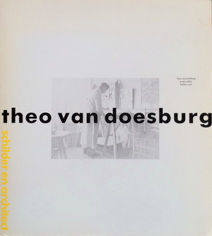 DOESBURG, THEO VAN - STRAATEN, EVERT VAN. - Theo van Doesburg. Schilder en architect.