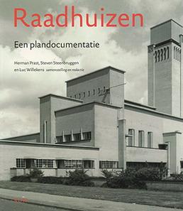 PRAST, HERMAN / STEENBRUGGEN, S. / WILLEKENS, L. - Raadhuizen. Een plandocumentaire.