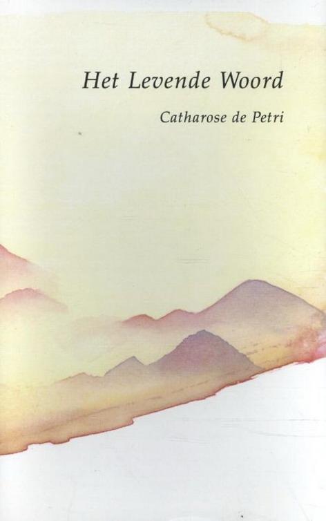 PETRI, CATHROSE DE. - Het levende woord.
