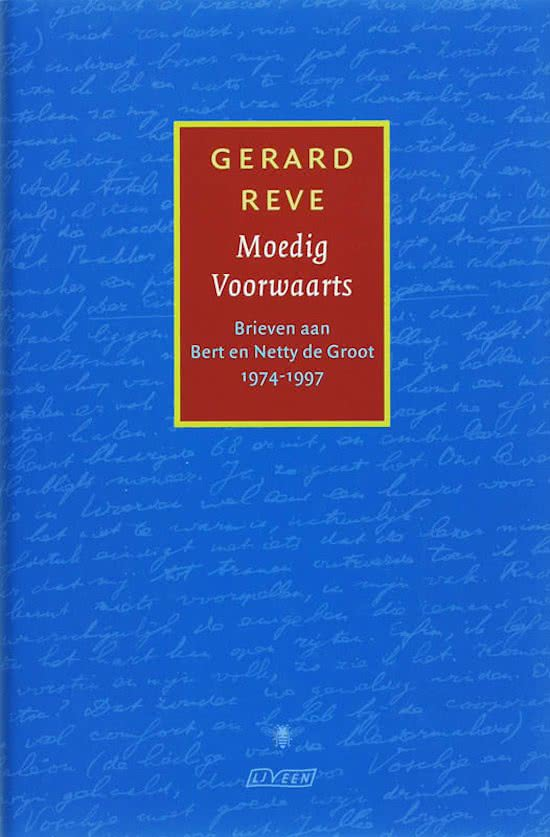 REVE, GERARD. - Moedig voorwaarts. Brieven aan Bert en netty de Groot 1974 - 1997. Bezorgd door Nop Maas. isbn 9789020407129