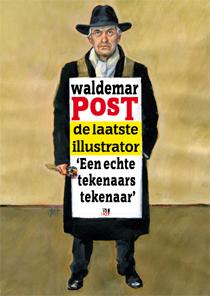 POST, WALEMAR - ELLENBROEK, WILLEM. - Waldemar Post de laatste illustrator.