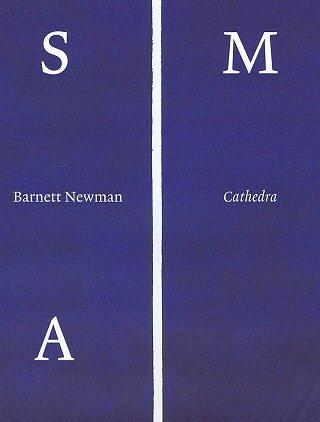 AMSTERDAM STEDELIJK MUSEUM & NEWMAN, BARNETT. - Barnett Newman. Cath