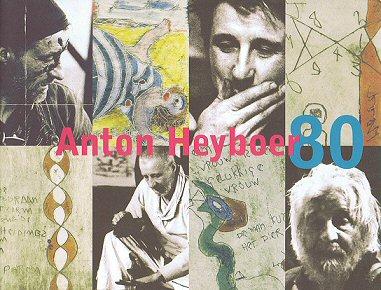 HEYBOER, ANTON. & MEEUWISSEN, RENé. - Anton Heyboer 80 jaa