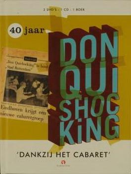 40 jaar don quishocking Boekwinkeltjes.nl   40 Jaar Don Quishocking. Dankzij het cabaret  40 jaar don quishocking